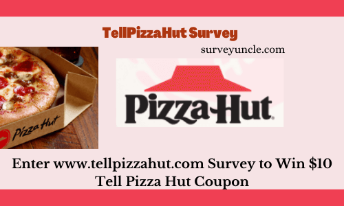 TellPizzaHut | Enter www.tellpizzahut.com Survey to Win $10 Tell Pizza Hut Coupon