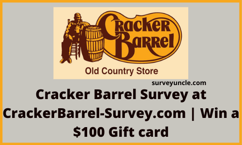 Cracker Barrel Survey at CrackerBarrel-Survey.com | Win a $100 Gift card